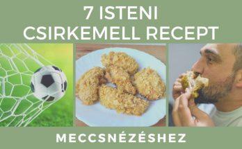 7 isteni csirkemell recept meccsnézéshez